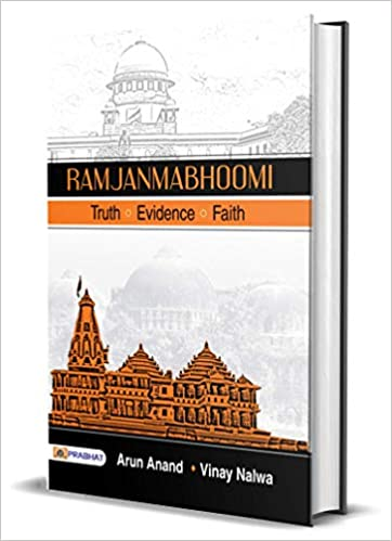 Ramjanmabhoomi : Truth, Evidence, Faith